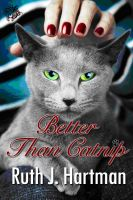 Cover for 'Better Than Catnip'