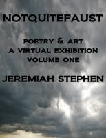 Cover for 'NOTQUITEFAUST : poetry & art - A VIRTUAL EXHIBITION volume one'