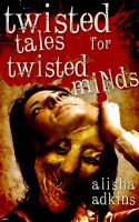 Cover for 'Twisted Tales for Twisted Minds'