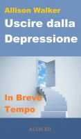 Cover for 'Uscire dalla Depressione - In Breve Tempo'