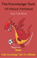 Cover for 'The Knowledge Test All About Athletes : Kids Test Book'