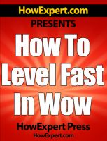 Cover for 'How To Level Fast In WoW - Your Step-By-Step Guide To Leveling Your World of Warcraft Characters Fast From 1 to 85 Quickly, Easily, & Affordably'