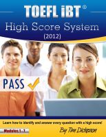 Cover for 'TOEFL iBT High Score System (2012) - Learn How To Identify & Answer Every Question With A High Score!'