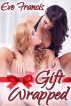 Gift Wrapped by Eve Francis