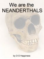 Cover for 'We are the Neanderthals'