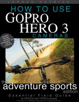 Cover for 'How To Use GoPro HERO 3 Cameras: The Adventure Sports Edition for HERO3+ and HERO3 Cameras'