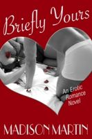 Cover for 'Briefly Yours: An Erotic Romance Novel'