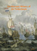 Cover for 'An Alternate History of the Netherlands'