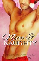 Cover for 'Nice & Naughty ~ a holiday trilogy with firemen!'