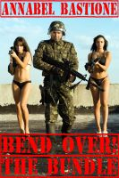 Cover for 'Bend Over! The Bundle: 3 Sizzling Erotic Military Femdom Stories!'