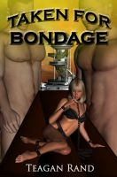 Cover for 'Taken for Bondage'