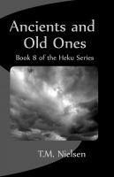 Cover for 'Ancients and Old Ones : Book 8 of the Heku Series'