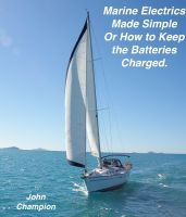 Cover for 'Marine Electrics Made Simple or How to Keep the Batteries Charged'