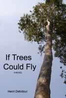 Cover for 'If Trees Could Fly'