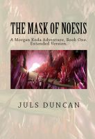 Cover for 'The Mask of Noesis, A Morgan Koda Adventure, Book One'