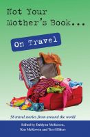 Cover for 'Not Your Mother's Book...On Travel'
