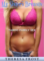 Cover for 'My Sister's Breasts: Taboo Family Sex'