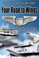 Cover for 'Your Road to Wings: How to Become an Air Force Pilot'