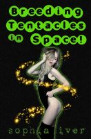 Cover for 'Breeding Tentacles in Space! (Alien Impregnation Erotica)'