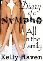 Cover for 'Diary of a Nympho: All In The Family'