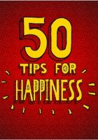 Cover for '50 TIps for Happiness:  How to Be Happy Everday'