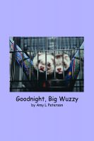 Cover for 'Goodnight, Big Wuzzy'