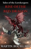 Cover for 'Tales of the Lorekeepers, Tome 1: Rise of the Red Dragon'