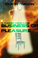 Cover for 'Business or Pleasure - A Gunner Long Case'