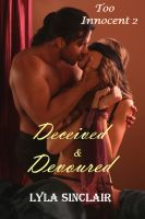 Cover for 'Too Innocent 2: Deceived and Devoured (BDSM Erotica)'