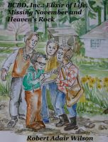 Cover for 'BCBD, Inc.: Elixir of Life, Missing November and Heaven's Rock'