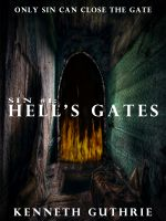Cover for 'Hell's Gates (Sin Fantasy Thriller Series #1)'