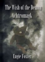 Cover for 'The Wish of the Demon Achtromagk'