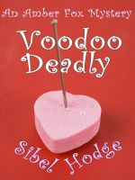 Cover for 'Voodoo Deadly (Amber Fox Mystery No 3)'