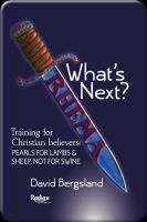 Cover for 'What's Next? This Is Training For New believers: Pearls For Lambs and Sheep; Not For Swine'