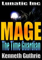 Cover for 'Mage 5: The Time Guardian'