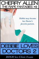 Cover for 'Debbie Loves Doctors 2, BDSM Sex Clinic Exam'