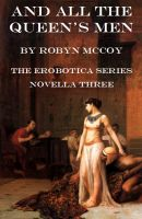 Cover for 'And All the Queen's Men: The Erobotica Series (Novella Three)'
