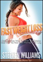 Cover for 'Fast Weight Loss: Quick And Easy Ways To Obtain That Fabulous Body That You Have Been Wanting For So Long'