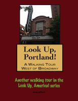 Cover for 'Look Up, Portland, Oregon! A Walking Tour West of Broadway'
