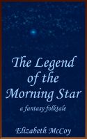 Cover for 'The Legend of the Morning Star'