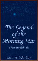 Elizabeth McCoy - The Legend of the Morning Star