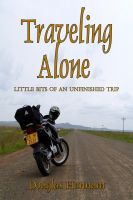 Cover for 'Traveling Alone - little bits of an unfinished trip'