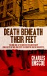 Death Beneath Their Feet by Charles Enscoe, Jr