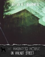 Cover for 'The Haunted House on Walnut Street'