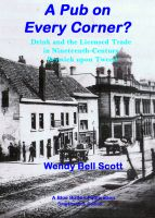 Cover for 'A Pub on Every Corner? - Drink and the Licensed Trade in Nineteenth-Century Berwick-upon-Tweed'