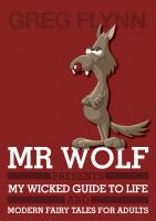 Cover for 'Mr Wolf Presents My Wicked Guide to Life & Modern Fairy Tales for Adults'