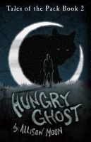 Cover for 'Hungry Ghost (Tales of the Pack Book 2)'