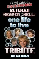 Cover for 'Soap Opera Uncensored Presents: Between Heaven and Hell — A One Life To Live Tribute'