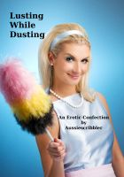 Cover for 'Lusting While Dusting'