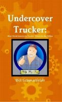 Cover for 'Undercover Trucker: How I Saved America by Truckin' Towels for the Taliban'